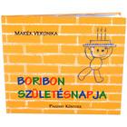 Marék Veronika: Ziua de naștere a lui Boribon - carte de poveşti în lb. maghiară