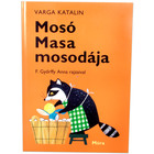 Varga Katalin: Mosó Masa mosodája