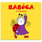 Babóca, fetiţa buburuză - carte în lb. maghiară
