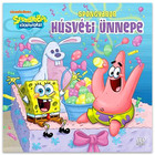 SpongyaBob Kockanadrág: SpongyaBob húsvéti ünnepe mesekönyv