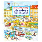 Susanne Gernhauser: Caută, găseşte, povesteşte Vehicule - educativ în lb. maghiară