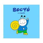 Carte de poveşti Erika Bartos Bogyó băiatul melc - în limba maghiară