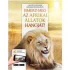 Cunoaște sunetul animalelor din Africa! - carte educativă în lb. maghiară