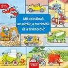 Ce fac mașinile, excavatoarele și tractoarele? - cărticică în lb. maghiară