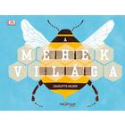 Lumea albinelor - carte pentru copii în lb. maghiară