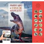 Ismerd meg a dinók hangját!: Interaktív hangoskönyv gyerekeknek