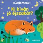 Cine îți dorește noapte bună? - carte pentru copii în lb. maghiară