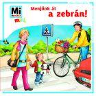 Mi Micsoda Mini: Menjünk át a zebrán!