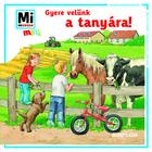 Mi Micsoda Mini: Gyere velünk a tanyára!
