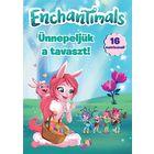 Enchantimals - Ünnepeljük a Tavaszt!