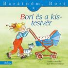 Bori și fratele ei mai mic - Prietena mea, Bori, carte pentru copii în lb. maghiară