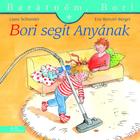 Bori o ajută pe mama - Prietena mea, Bori, carte pentru copii în lb. maghiară