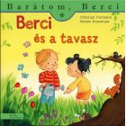 Berci és a tavasz - Barátom, Berci