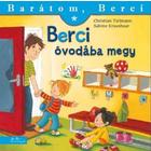 Berci merge la grădiniță - Prietenul meu, Berci, carte pentru copii în lb. maghiară