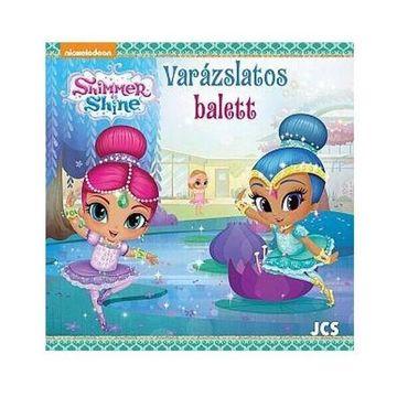 Shimmer és Shine - Varázslatos balett