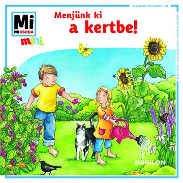 Mi Micsoda Mini: Menjünk ki a kertbe
